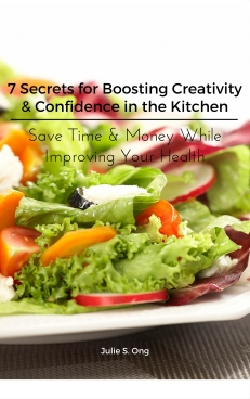 7 Secrets for Boosting Creativity & Confidence in the Kitchen